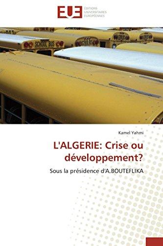 9786131511202: L'ALGERIE: Crise ou développement?: Sous la présidence d'A.BOUTEFLIKA (Omn.Univ.Europ.) (French Edition)