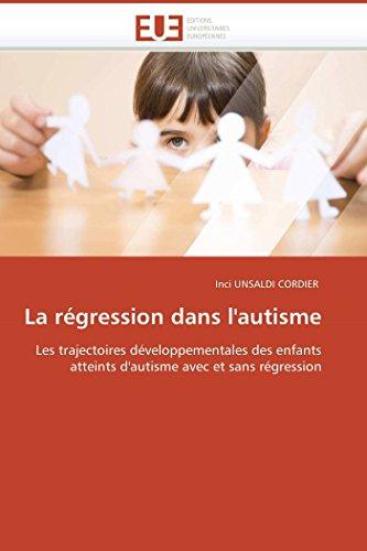 9786131511530: La régression dans l'autisme: Les trajectoires développementales des enfants atteints d'autisme avec et sans régression (Omn.Univ.Europ.) (French Edition)