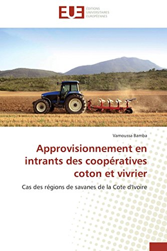9786131511578: Approvisionnement en intrants des coopératives coton et vivrier: Cas des régions de savanes de la Cote d'Ivoire (Omn.Univ.Europ.) (French Edition)