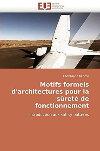 Motifs Formels DArchitectures Pour La Surete de Fonctionnement: Christophe Kehren