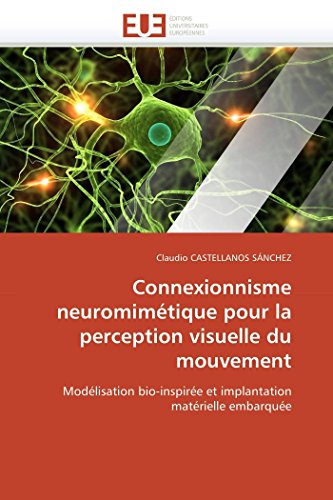 Connexionnisme Neuromimetique Pour La Perception Visuelle Du Mouvement (Paperback): Castellanos ...