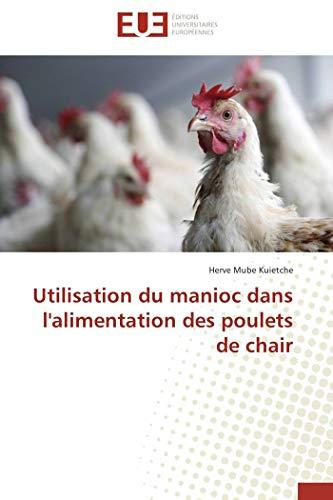 Utilisation du manioc dans l'alimentation des poulets: Herve Mube Kuietche