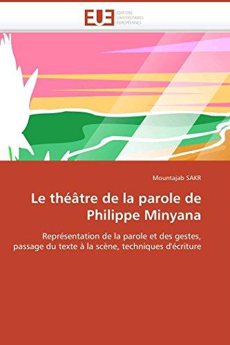 Le théâtre de la parole de Philippe Minyana: Représentation de la parole et des gestes, passage du ...