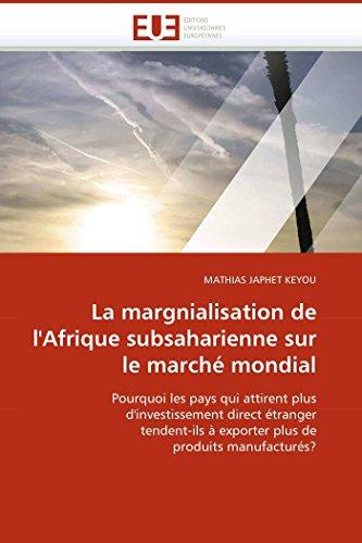 La Margnialisation de L Afrique Subsaharienne Sur Le Marche Mondial (Paperback): MATHIAS JAPHET ...