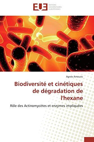 9786131513107: Biodiversité et cinétiques de dégradation de l'hexane: Rôle des Actinomycètes et enzymes impliquées (French Edition)