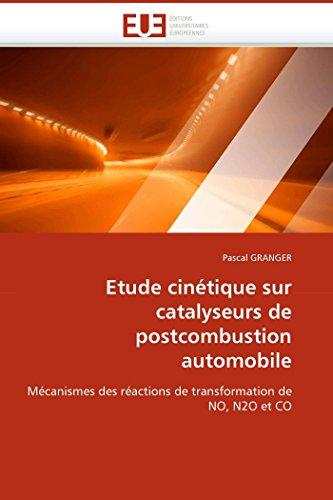 Etude cinétique sur catalyseurs de postcombustion automobile: Mécanismes des réactions de ...