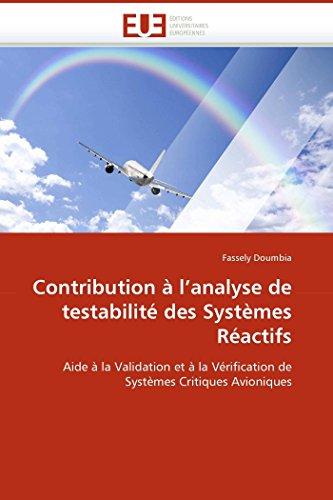9786131514043: Contribution à l'analyse de testabilité des Systèmes Réactifs: Aide à la Validation et à la Vérification de Systèmes Critiques Avioniques (Omn.Univ.Europ.) (French Edition)