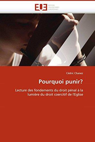 9786131514289: Pourquoi punir?: Lecture des fondements du droit pénal à la lumière du droit coercitif de l''Eglise
