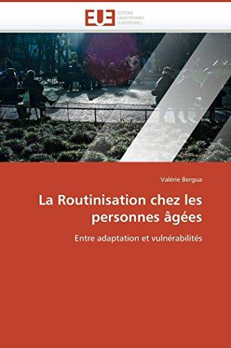 9786131515477: La Routinisation chez les personnes âgées: Entre adaptation et vulnérabilités (Omn.Univ.Europ.) (French Edition)