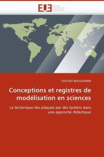 9786131515545: Conceptions et registres de modélisation en sciences: La tectonique des plaques par des lycéens dans une approche didactique (Omn.Univ.Europ.) (French Edition)