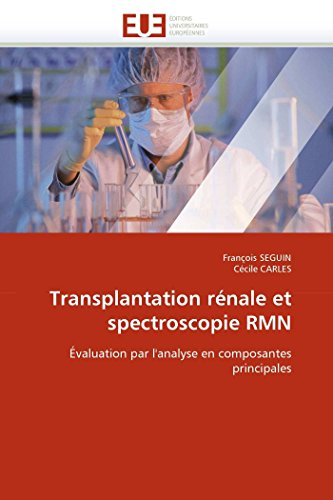 9786131515590: Transplantation rénale et spectroscopie RMN: Évaluation par l'analyse en composantes principales (Omn.Univ.Europ.) (French Edition)