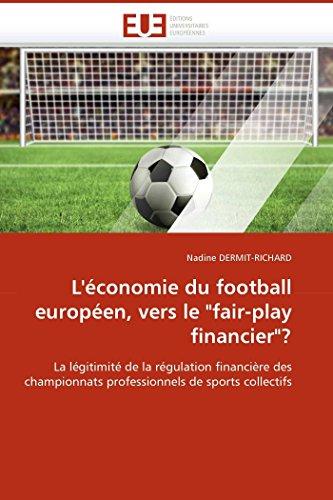 """9786131515774: L''économie du football européen, vers le """"fair-play financier""""? (OMN.UNIV.EUROP.)"""
