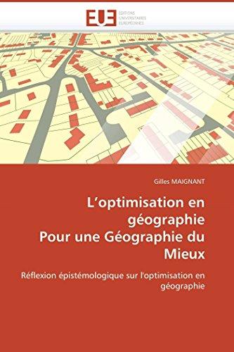9786131515972: L'optimisation en géographie Pour une Géographie du Mieux: Réflexion épistémologique sur l'optimisation en géographie