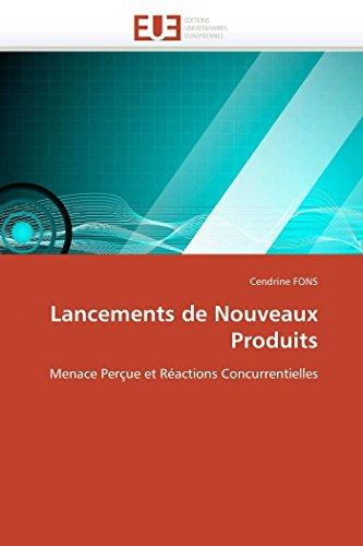 9786131516078: Lancements de Nouveaux Produits: Menace Perçue et Réactions Concurrentielles (Omn.Univ.Europ.) (French Edition)