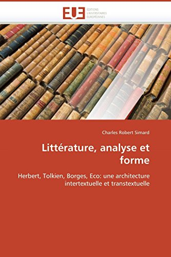 9786131516092: Littérature, analyse et forme: Herbert, Tolkien, Borges, Eco: une architecture intertextuelle et transtextuelle