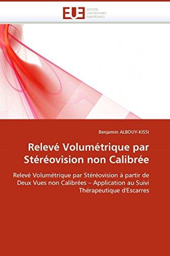 Releve Volumetrique Par Stereovision Non Calibree (Paperback): Benjamin ALBOUY-KISSI