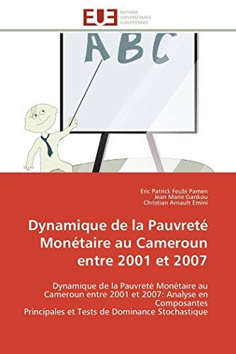 9786131516757: Dynamique de la Pauvreté Monétaire au Cameroun entre 2001 et 2007: Dynamique de la Pauvreté Monétaire au Cameroun entre 2001 et 2007: Analyse en ... (Omn.Univ.Europ.) (French Edition)