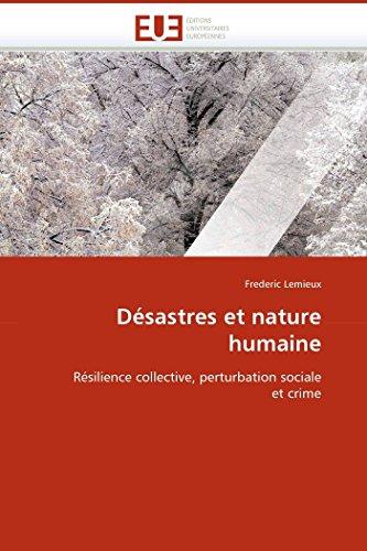 9786131517044: D�sastres et nature humaine: R�silience collective, perturbation sociale et crime