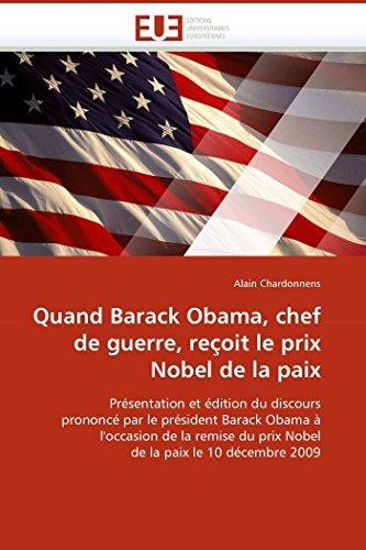 9786131517051: Quand Barack Obama, chef de guerre, reçoit le prix Nobel de la paix: Présentation et édition du discours prononcé par le président Barack Obama à ... 2009 (Omn.Univ.Europ.) (French Edition)