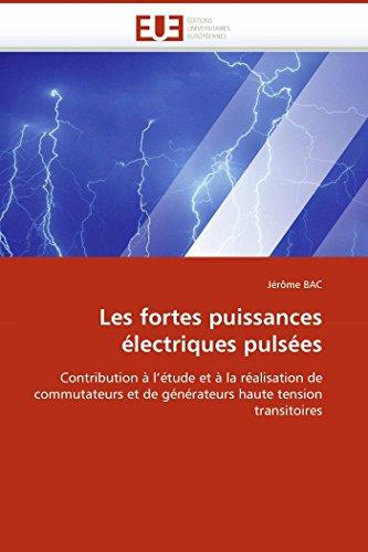 Les Fortes Puissances Electriques Pulsees: J� r� me Bac