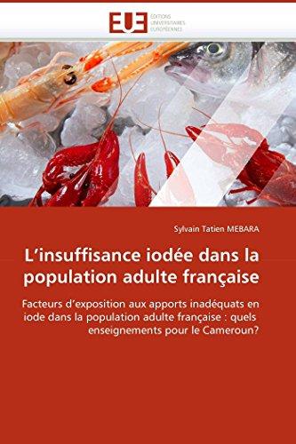 9786131517105: L''insuffisance iod�e dans la population adulte fran�aise: Facteurs d''exposition aux apports inad�quats en iode dans la population adulte fran�aise : quels enseignements pour le Cameroun?