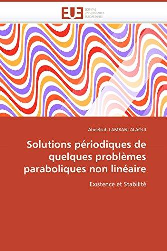 Solutions Periodiques de Quelques Problemes Paraboliques Non Lineaire: Abdelilah LAMRANI ALAOUI