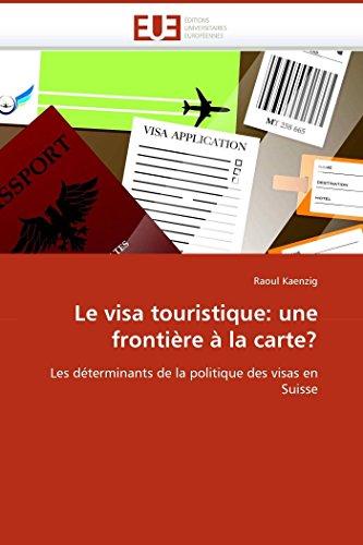 Le Visa Touristique: Une Frontiere a la Carte? (Paperback): Kaenzig-R
