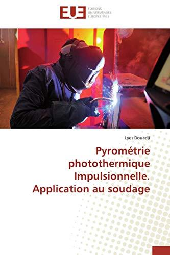 Pyrométrie photothermique Impulsionnelle. Application au soudage (Paperback): Lyes Douadji
