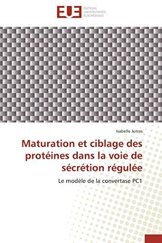9786131517662: Maturation et ciblage des protéines dans la voie de sécrétion régulée: Le modèle de la convertase PC1 (Omn.Univ.Europ.) (French Edition)