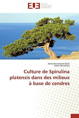 9786131517808: Culture de spirulina platensis dans des milieux à base de cendres (OMN.UNIV.EUROP.)