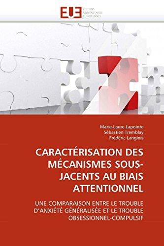 9786131518584: CARACTÉRISATION DES MÉCANISMES SOUS-JACENTS AU BIAIS ATTENTIONNEL: UNE COMPARAISON ENTRE LE TROUBLE D'ANXIÉTÉ GÉNÉRALISÉE ET LE TROUBLE OBSESSIONNEL-COMPULSIF (Omn.Univ.Europ.) (French Edition)