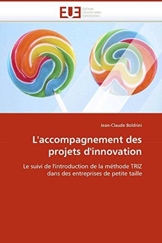 9786131518591: L''accompagnement des projets d''innovation: Le suivi de l''introduction de la méthode TRIZ dans des entreprises de petite taille (Omn.Univ.Europ.) (French Edition)