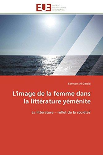 9786131518737: L'image de la femme dans la littérature yéménite: La littérature – reflet de la société? (Omn.Univ.Europ.) (French Edition)