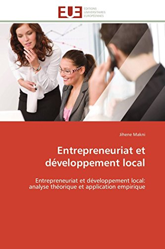 9786131518898: Entrepreneuriat et d�veloppement local: Entrepreneuriat et d�veloppement local: analyse th�orique et application empirique