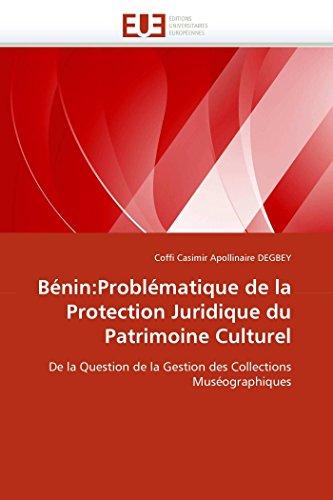 9786131518911: Bénin:Problématique de la Protection Juridique du Patrimoine Culturel: De la Question de la Gestion des Collections Muséographiques (Omn.Univ.Europ.) (French Edition)