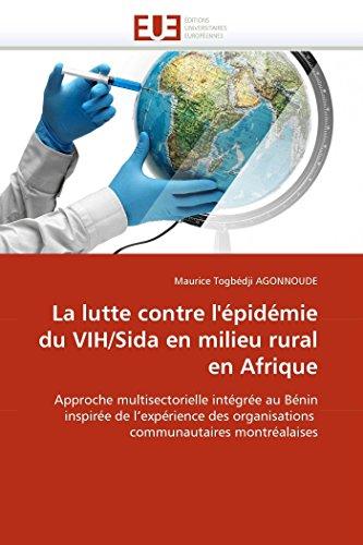 9786131519833: La lutte contre l'�pid�mie du VIH/Sida en milieu rural en Afrique: Approche multisectorielle int�gr�e au B�nin inspir�e de l'exp�rience des organisations communautaires montr�alaises