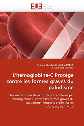 9786131519956: L''hémoglobine-c protège contre les formes graves du paludisme (OMN.UNIV.EUROP.)