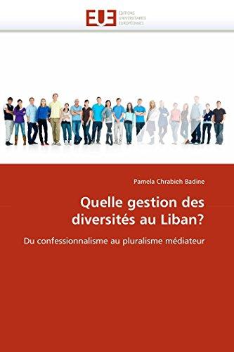 Quelle gestion des diversités au Liban?: Du confessionnalisme au pluralisme médiateur (...