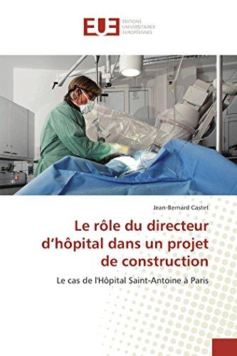Le Role Du Directeur D Hopital Dans Un Projet de Construction (Book): Jean-Bernard Castet
