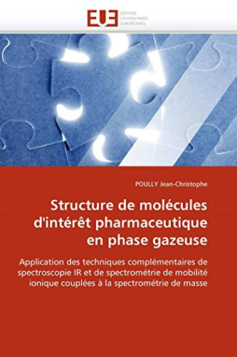 Structure de Molecules DInteret Pharmaceutique En Phase Gazeuse: POULLY Jean-Christophe