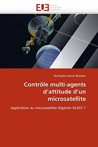 9786131521072: Contrôle multi-agents d'attitude d'un microsatellite: Application au microsatellite Algérien ALSAT-1 (Omn.Univ.Europ.) (French Edition)