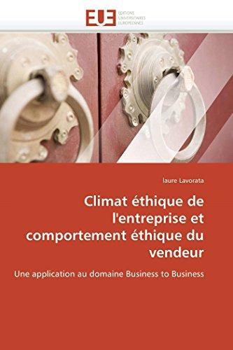 9786131522116: Climat éthique de l'entreprise et comportement éthique du vendeur: Une application au domaine Business to Business (French Edition)