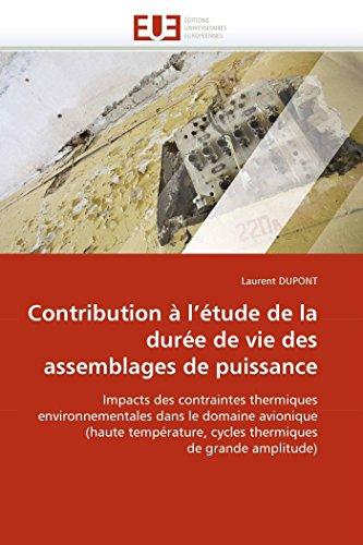 9786131522161: Contribution à l'étude de la durée de vie des assemblages de puissance: Impacts des contraintes thermiques environnementales dans le domaine avionique amplitude (Omn.Univ.Europ.) (French Edition)