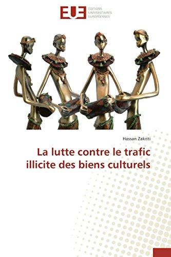 La Lutte Contre Le Trafic Illicite Des Biens Culturels (Paperback): Zakriti Hassan