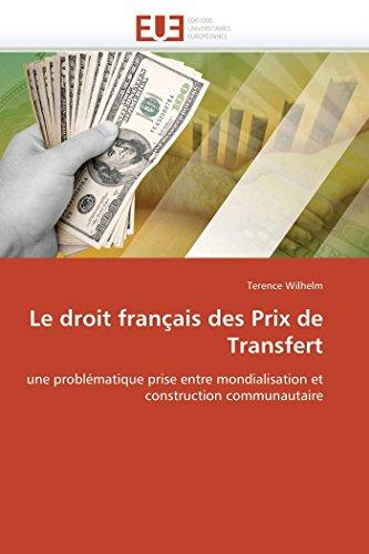 9786131523144: Le droit français des Prix de Transfert: une problématique prise entre mondialisation et construction communautaire (Omn.Univ.Europ.) (French Edition)