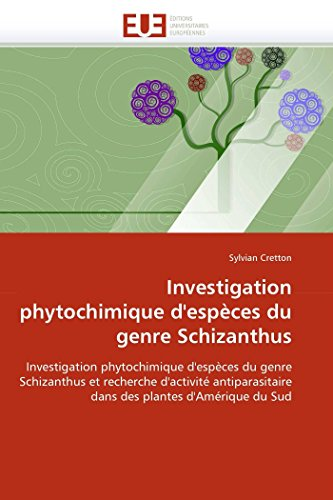 9786131523434: Investigation phytochimique d''espèces du genre schizanthus