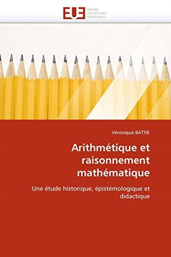 Arithmetique Et Raisonnement Mathematique: VÃ ronique Battie