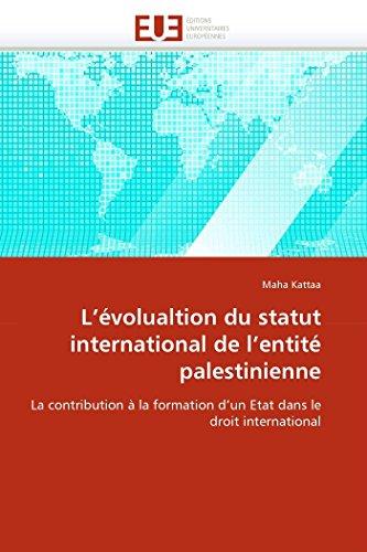 LEvolualtion Du Statut International de LEntite Palestinienne: Maha Kattaa