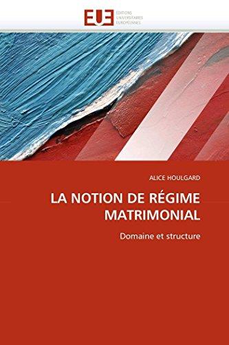 9786131524011: LA NOTION DE RÉGIME MATRIMONIAL: Domaine et structure (Omn.Univ.Europ.) (French Edition)