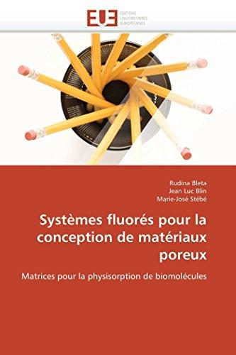 9786131524226: Systèmes fluorés pour la conception de matériaux poreux: Matrices pour la physisorption de biomolécules